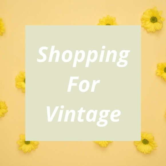 Some helpful tips when shopping for vintage